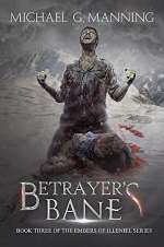 Betrayer's Bane (Embers of Illeniel, #3)