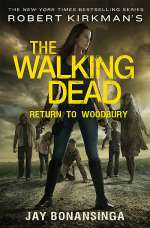 Return to Woodbury (The Walking Dead: The Governor Series #8)