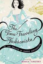 The Time-Traveling Fashionista at the Palace of Marie Antoinette (The Time-Traveling Fashionista, #2)