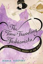 The Time-Traveling Fashionista and Cleopatra, Queen of the Nile (The Time-Traveling Fashionista, #3)