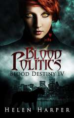 Blood Politics (Blood Destiny, #4)