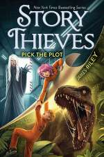 Pick the Plot (Story Thieves, #4)