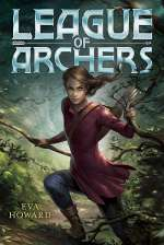 League of Archers (League of Archers, #1)