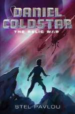 The Relic War (Daniel Coldstar, #1)