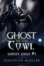Ghost in the Cowl (Ghost Exile, #1)