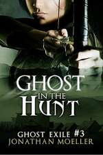 Ghost in the Hunt (Ghost Exile, #3)