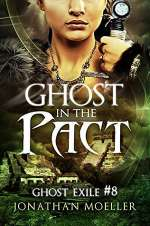 Ghost in the Pact (Ghost Exile, #8)