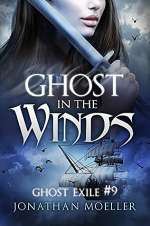 Ghost in the Winds (Ghost Exile, #9)