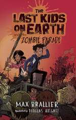 The Last Kids on Earth and the Zombie Parade (The Last Kids on Earth, #2)