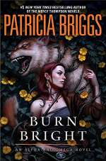 Burn Bright (Alpha and Omega, #5)