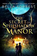 The Secret of Spellshadow Manor (The Secret of Spellshadow Manor, #1)