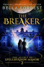 The Breaker (The Secret of Spellshadow Manor, #2)