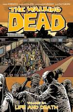 The Walking Dead, Volume 24: Life and Death (The Walking Dead (graphic novel collections) #24)