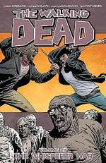 The Walking Dead, Volume 27: The Whisperer War (The Walking Dead (graphic novel collections) #27)