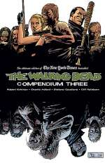 The Walking Dead: Compendium Three (The Walking Dead Compendium (graphic novel collections) #3)