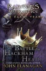 The Battle of Hackham Heath (Ranger's Apprentice: The Early Years, #2)