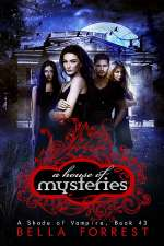 A House of Mysteries (A Shade of Vampire, #43)