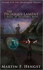 The Pegasus's Lament (The Swordmage Trilogy, #3)