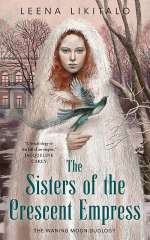The Sisters of the Crescent Empress (The Waning Moon Duology, #2)