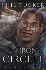 The Iron Circlet (Chronicles of the Black Gate, #4)
