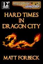Hard Times in Dragon City (Shotguns & Sorcery #1)