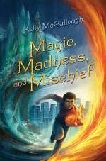 Magic, Madness, and Mischief (Magic, Madness, and Mischief, #1)