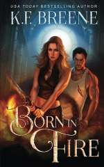 Born in Fire (Fire and Ice Trilogy, #1)