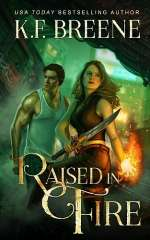 Raised in Fire (Fire and Ice Trilogy, #2)