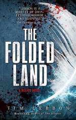 The Folded Land (Relics, #2)