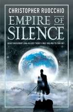 Empire of Silence (The Sun Eater, #1)