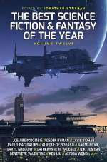 The Best Science Fiction and Fantasy of the Year: Volume Twelve (The Best Science Fiction and Fantasy of the Year, #12)
