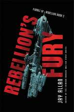 Rebellion's Fury (Flames of Rebellion, #2)