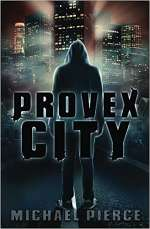 Provex City (Lorne Family Vault, #1)