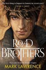 Road Brothers: More Tales from the Broken Empire