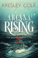 Arcana Rising (The Arcana Chronicles #4)