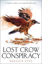 Lost Crow Conspiracy (Blood Rose Rebellion, #2)