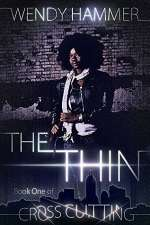 The Thin (Cross Cutting, #1)