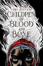 Children of Blood and Bone (Legacy of Orisha, #1)