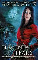 Elemental Tears (The Eldritch Files, #8)