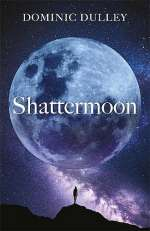 Shattermoon (The Long Game, #1)