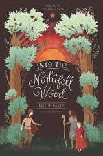 Into the Nightfell Wood (The Silver Gate, #2)