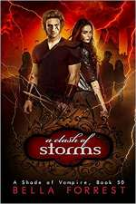 A Clash of Storms (A Shade of Vampire, #50)