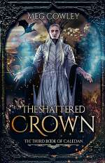 The Shattered Crown (Books of Caledan, #3)
