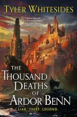 The Thousand Deaths of Ardor Benn (Kingdom of Grit, #1)