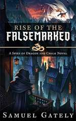 Rise of the Falsemarked (Spies of Dragon and Chalk, #2)