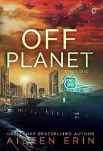 Off Planet (Aunare Chronicles, #1)
