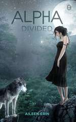Alpha Divided (Alpha Girl, #3)