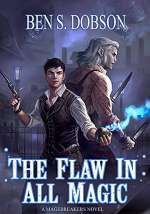 The Flaw in All Magic (Magebreakers, #1)
