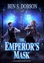 The Emperor's Mask (Magebreakers, #2)