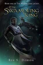 The Swampling King (The Windwalker Legacy, #1)